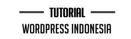 Wordpress Tutorial Indonesia